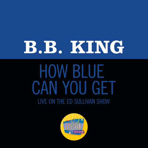 How Blue Can You Get? (Live On The Ed Sullivan Show, October 18, 1970)の画像