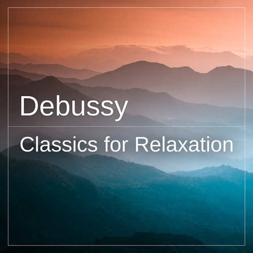Debussy: Classics for Relaxationの画像