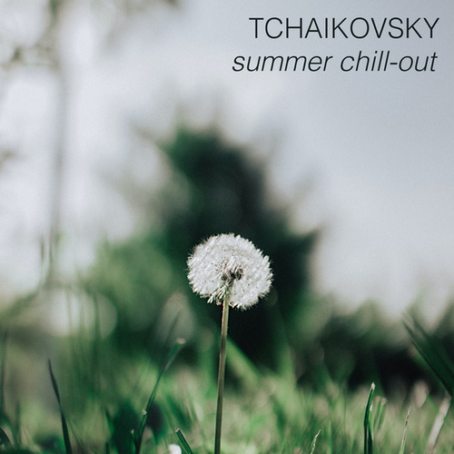 Tchaikovsky - Summer Chill-outの画像