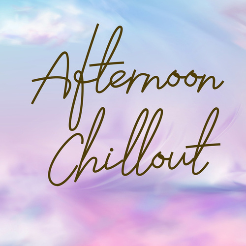 Afternoon Chilloutの画像